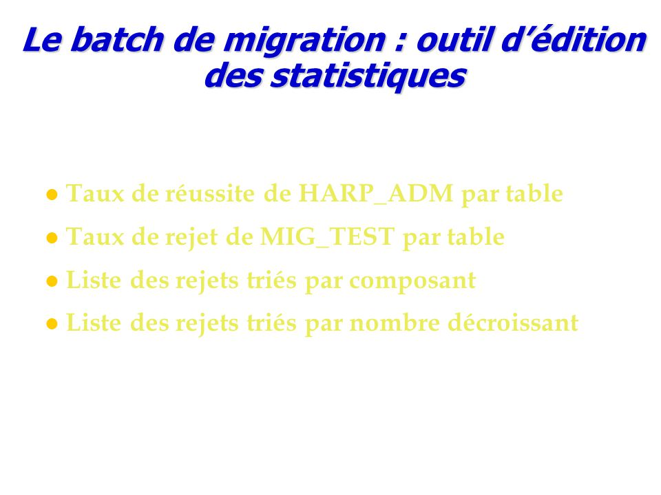 Le batch de migration : outil d'édition des statistiques