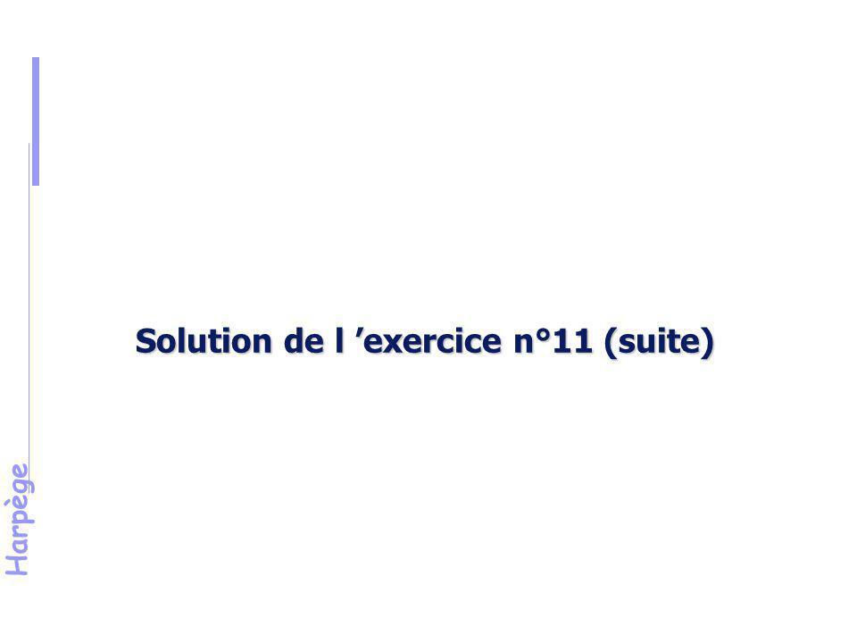 Solution de l 'exercice n°11 (suite)