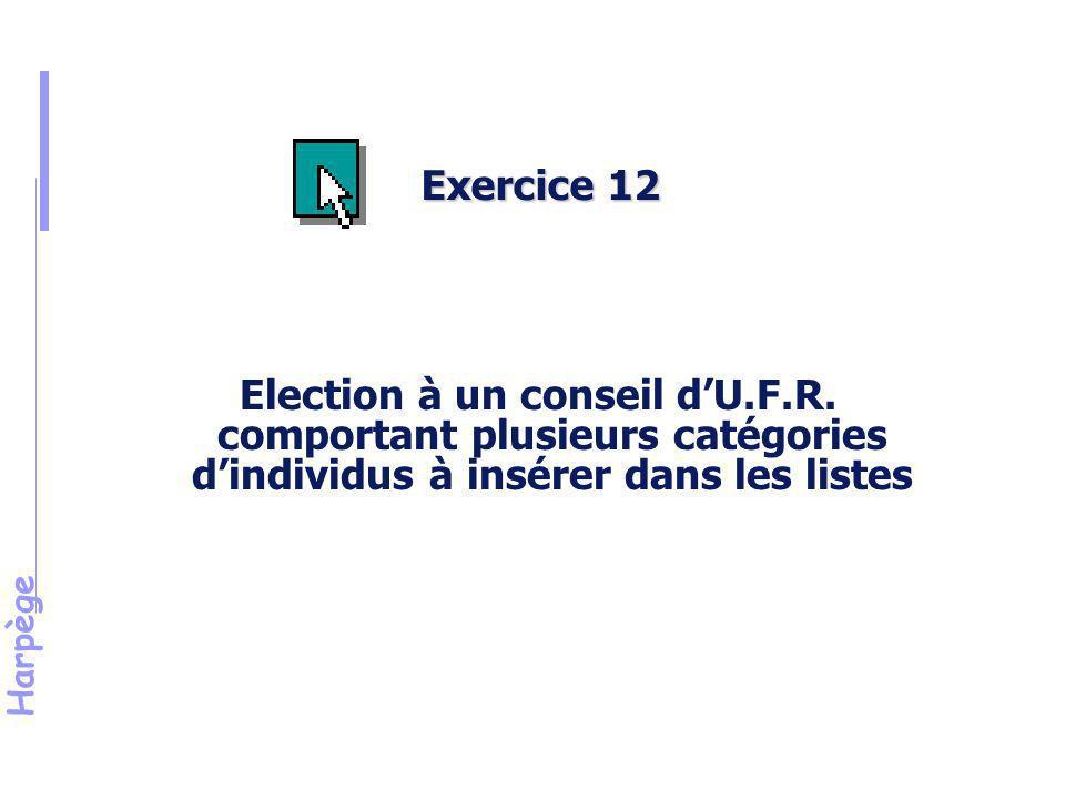 Exercice 12 Objectif. Faire participer à l'élection au Conseil d'une U.F.R. médicale : des chercheurs et I.T.A. de la recherche ;