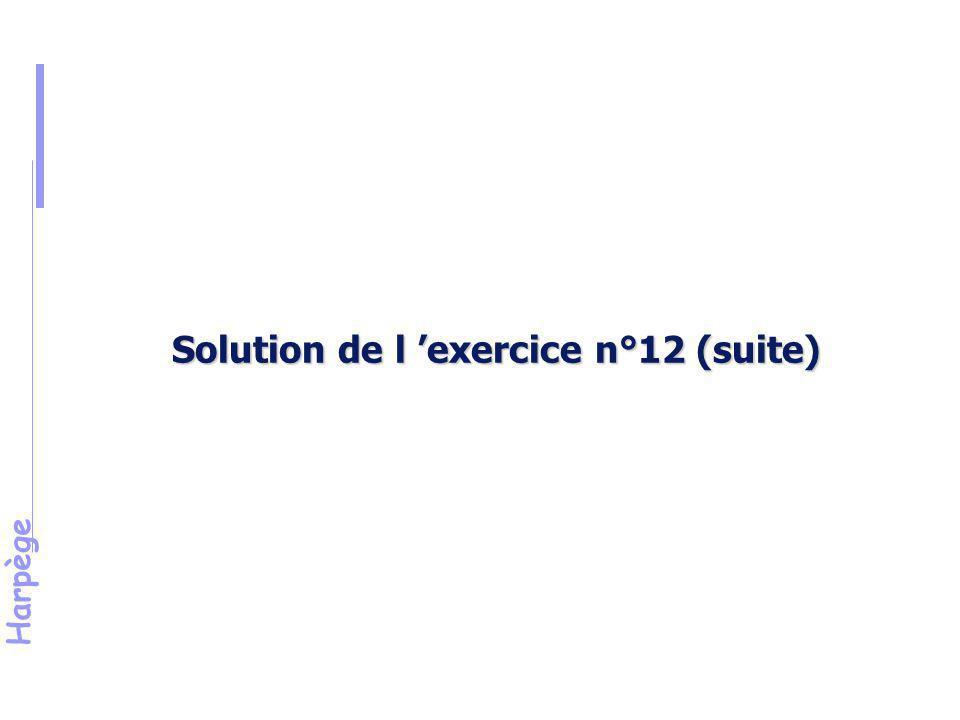 Solution de l 'exercice n°12 (suite)