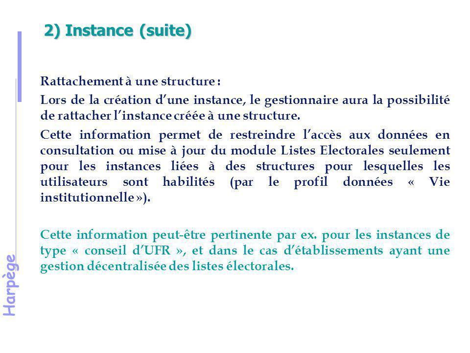 2) Instance (suite) Rattachement à une structure :