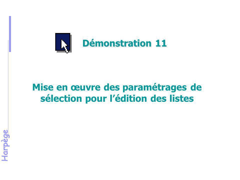Mise en œuvre des paramétrages de sélection pour l'édition des listes