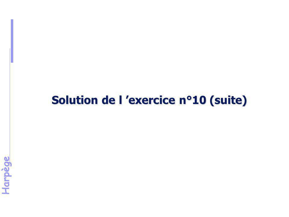Solution de l 'exercice n°10 (suite)
