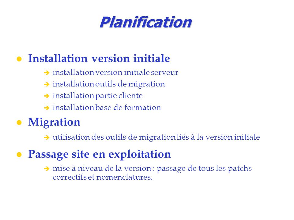 Planification Installation version initiale Migration