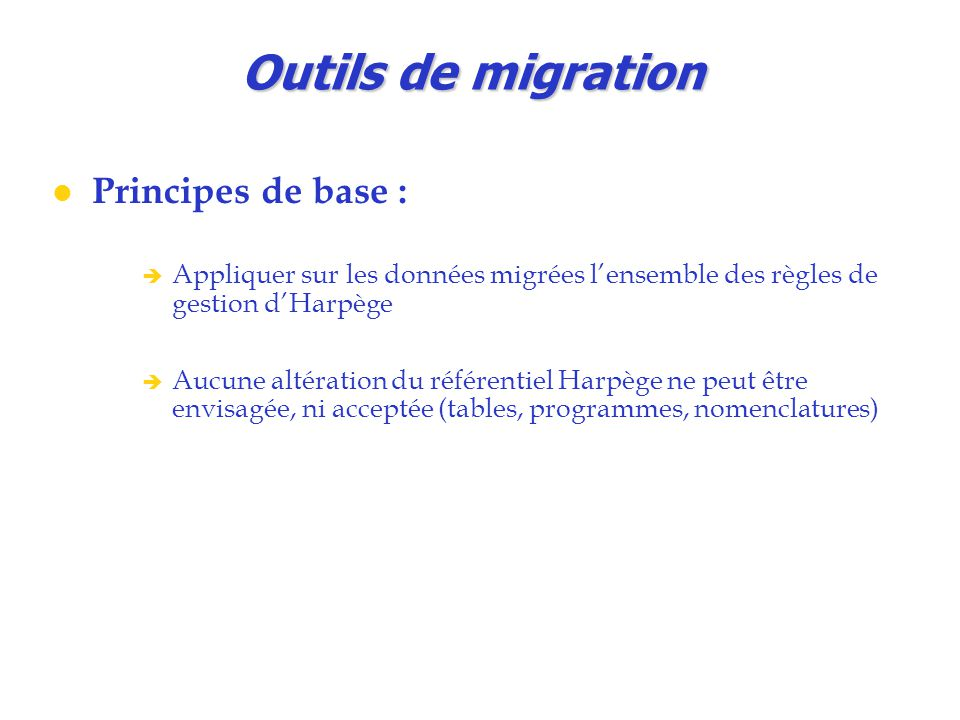 Outils de migration Principes de base :