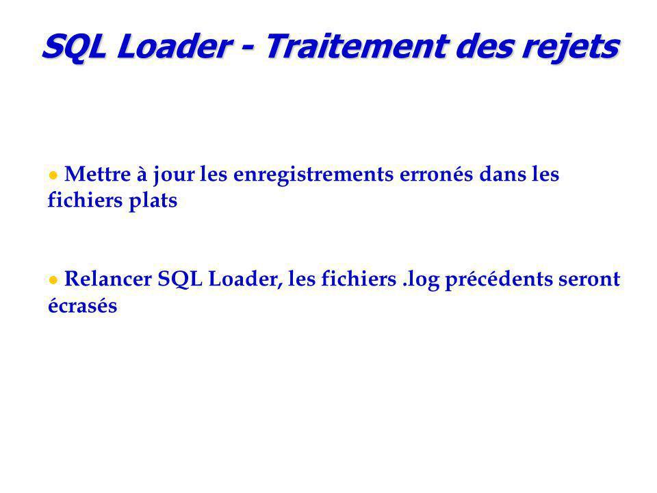 SQL Loader - Traitement des rejets