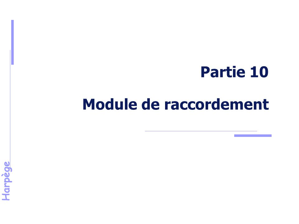 Partie 10 Module de raccordement