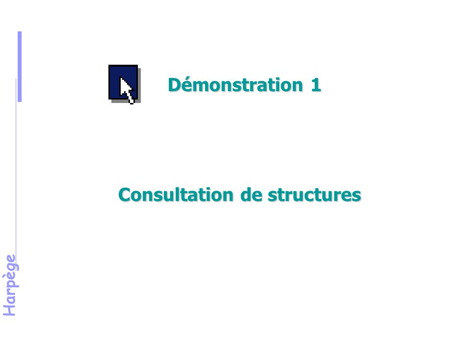 Consultation de structures