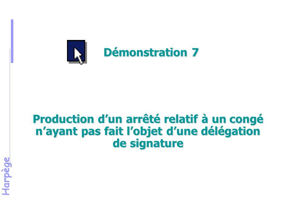 Démonstration 7 Production d'un arrêté relatif à un congé n'ayant pas fait l'objet d'une délégation de signature.