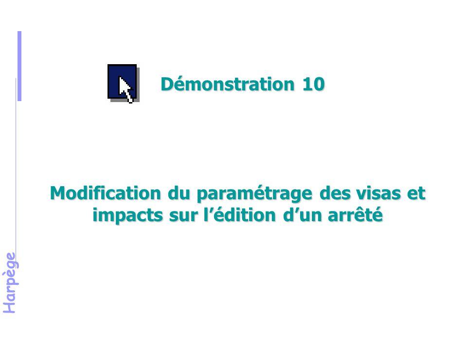 Démonstration 10 Modification du paramétrage des visas et impacts sur l'édition d'un arrêté