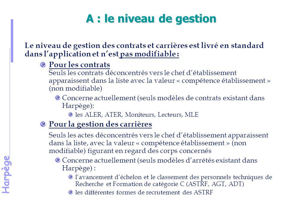 A : le niveau de gestion Le niveau de gestion des contrats et carrières est livré en standard dans l'application et n'est pas modifiable :
