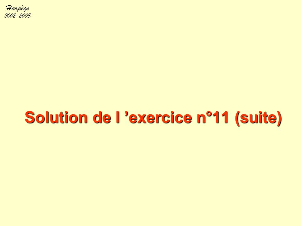 Solution de l 'exercice n°11 (suite)