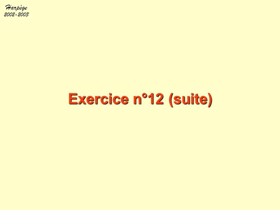 Exercice n°12 (suite) Énoncé (suite)