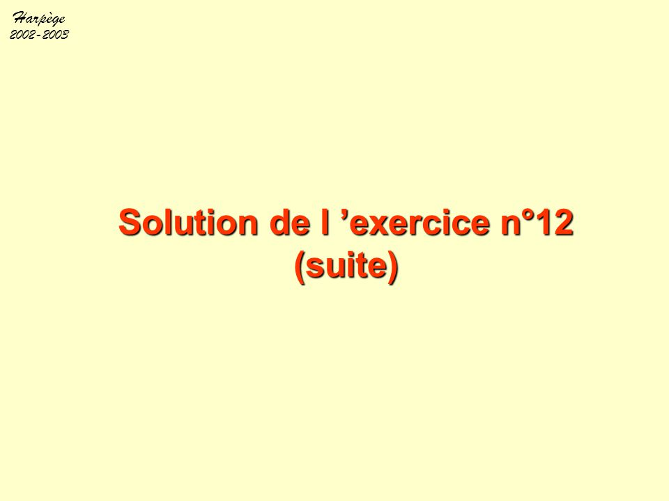 Solution de l 'exercice n°12 (suite)