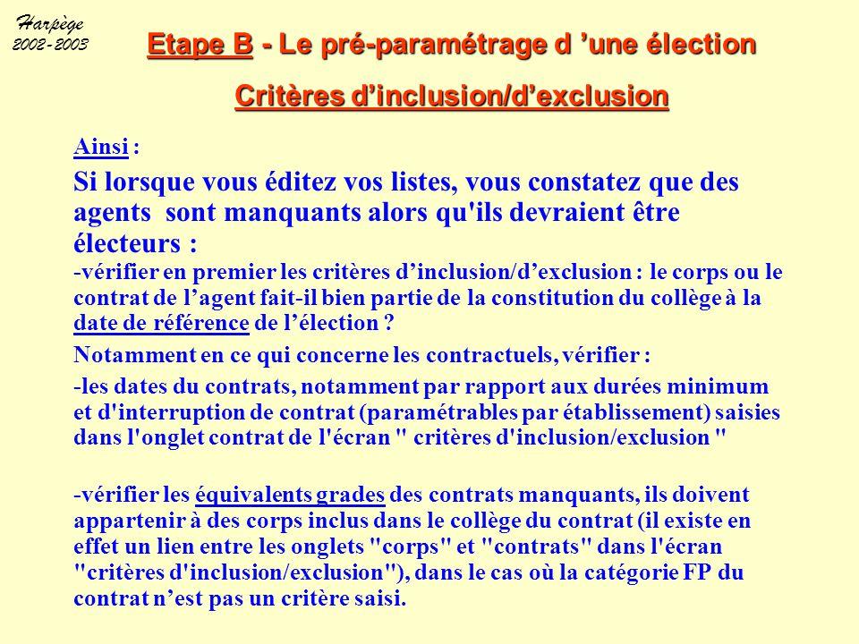 Etape B - Le pré-paramétrage d 'une élection Critères d'inclusion/d'exclusion