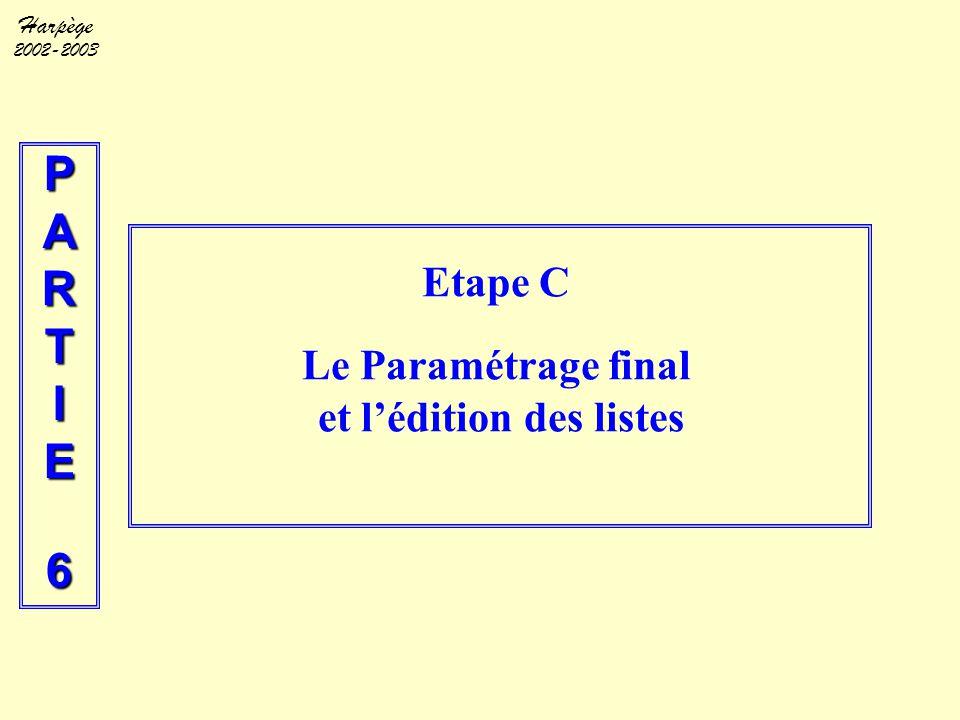 Etape C Le Paramétrage final et l'édition des listes