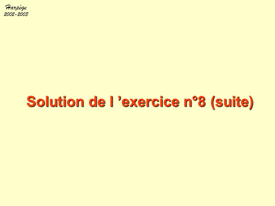 Solution de l 'exercice n°8 (suite)