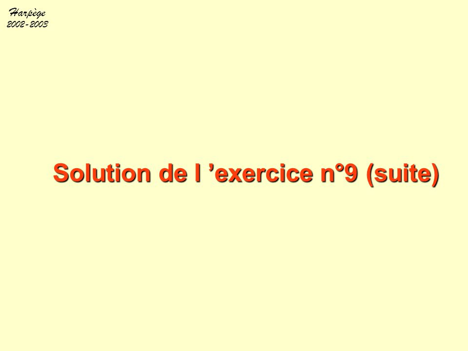 Solution de l 'exercice n°9 (suite)