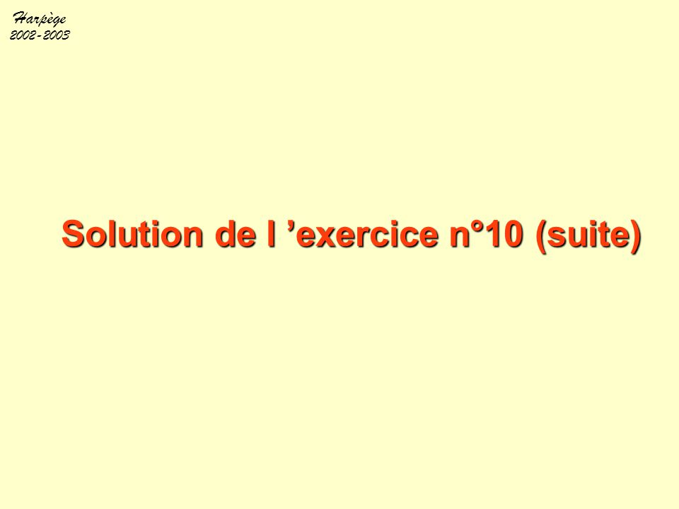 Solution de l 'exercice n°10 (suite)