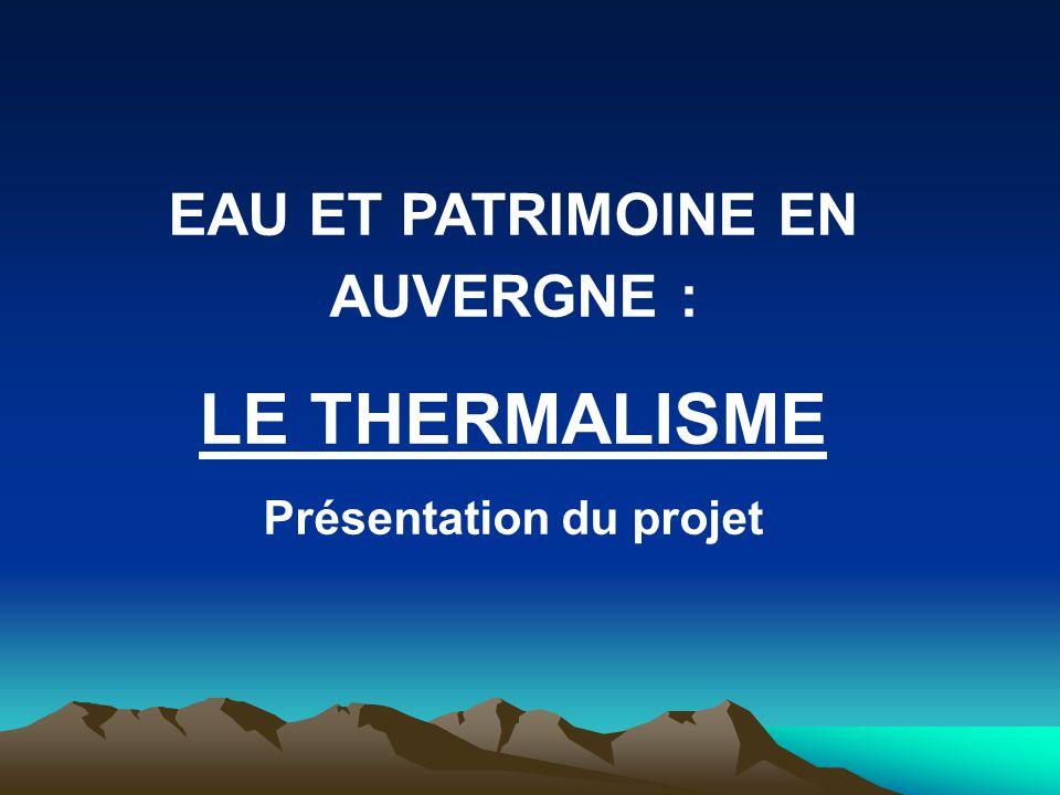 EAU ET PATRIMOINE EN AUVERGNE : Présentation du projet