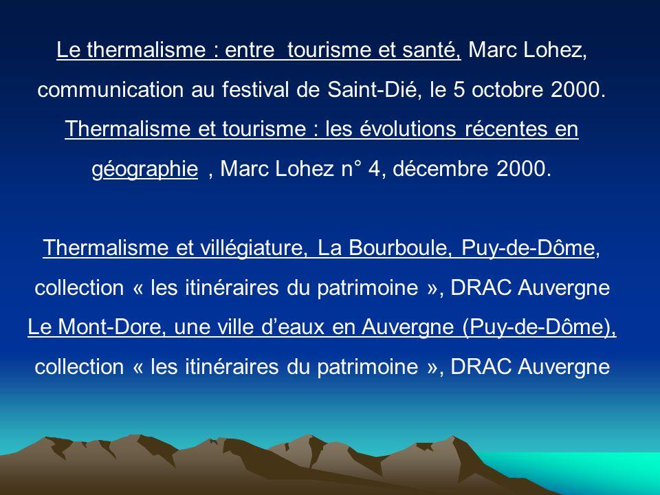 Le thermalisme : entre tourisme et santé, Marc Lohez, communication au festival de Saint-Dié, le 5 octobre 2000.
