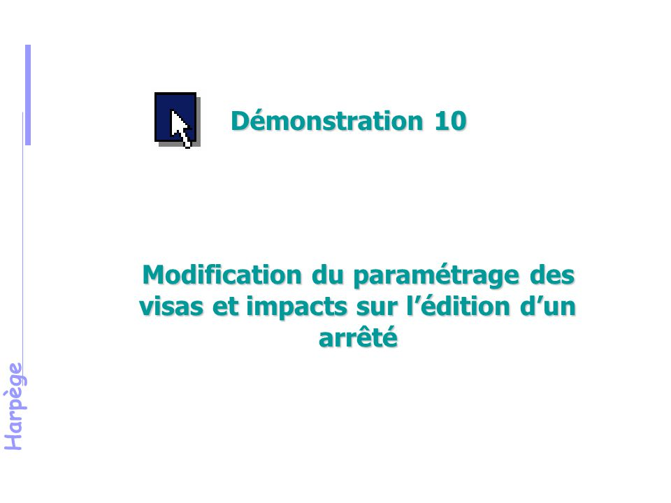 Démonstration 10 Introduction de visas locaux par l'établissement. Reprendre l'agent Y.PERRIER.