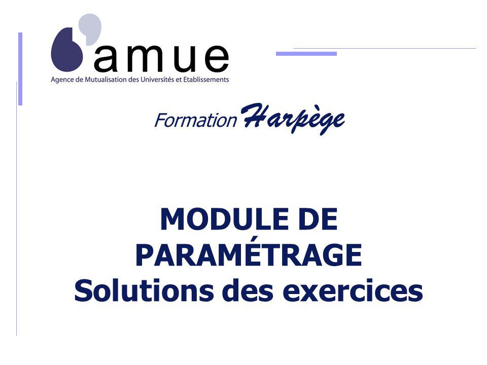 Formation Harpège MODULE DE PARAMÉTRAGE Solutions des exercices