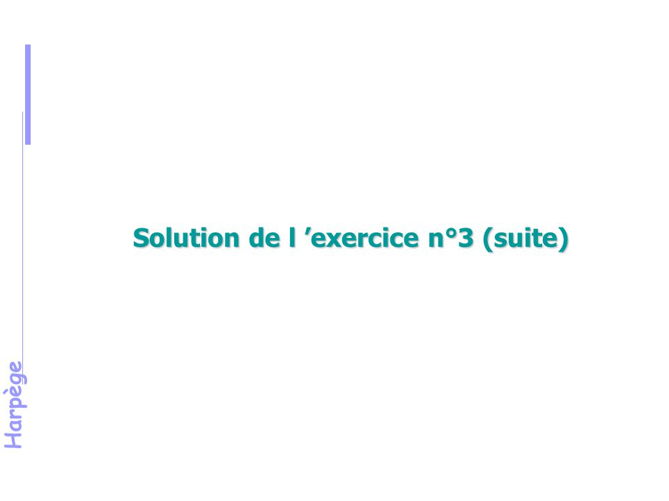 Solution de l 'exercice n°3 (suite)