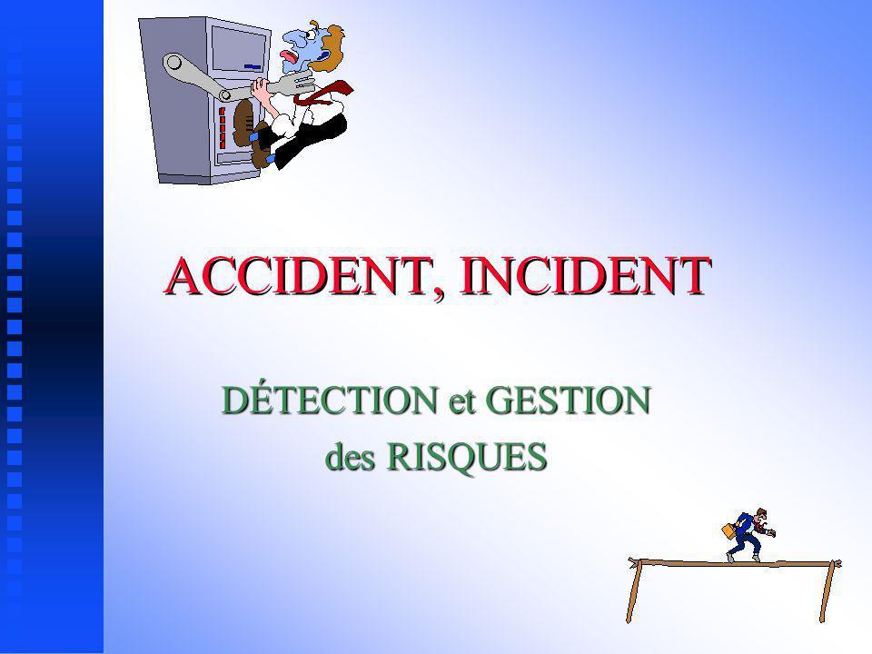 DÉTECTION et GESTION des RISQUES