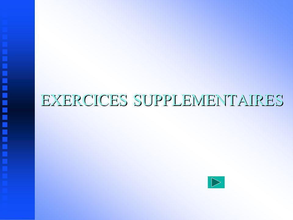 EXERCICES SUPPLEMENTAIRES