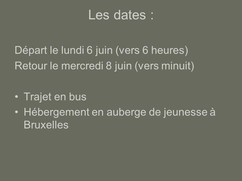 Les dates : Départ le lundi 6 juin (vers 6 heures)