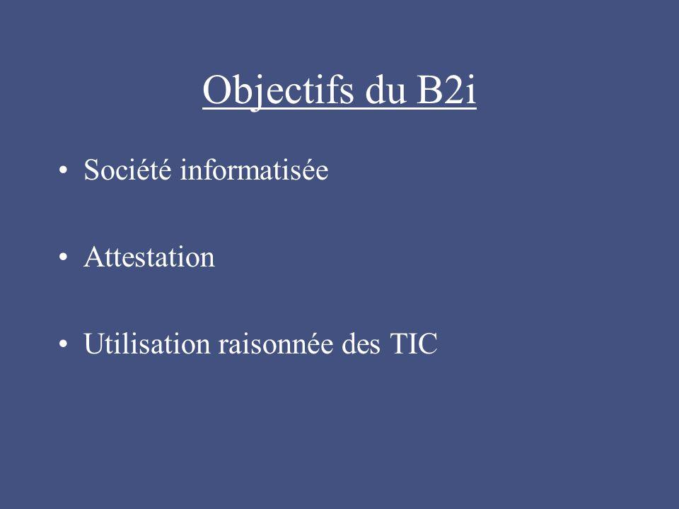 Objectifs du B2i Société informatisée Attestation