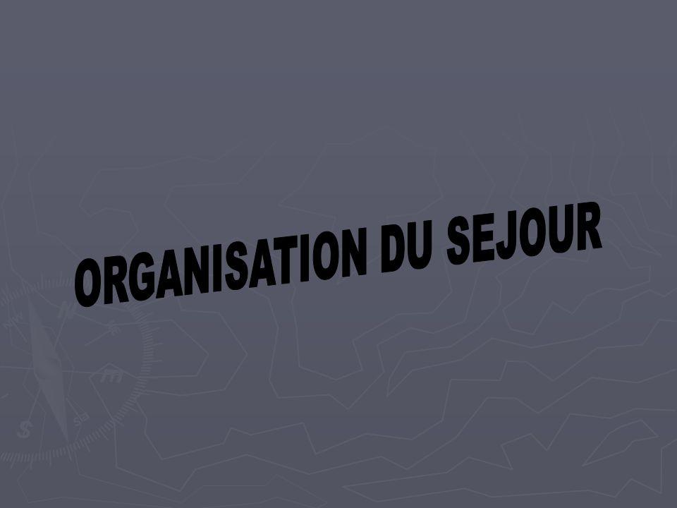 ORGANISATION DU SEJOUR