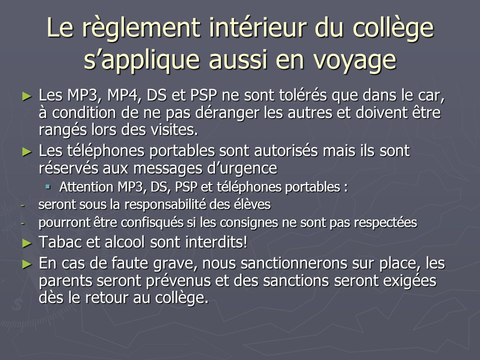 Le règlement intérieur du collège s'applique aussi en voyage