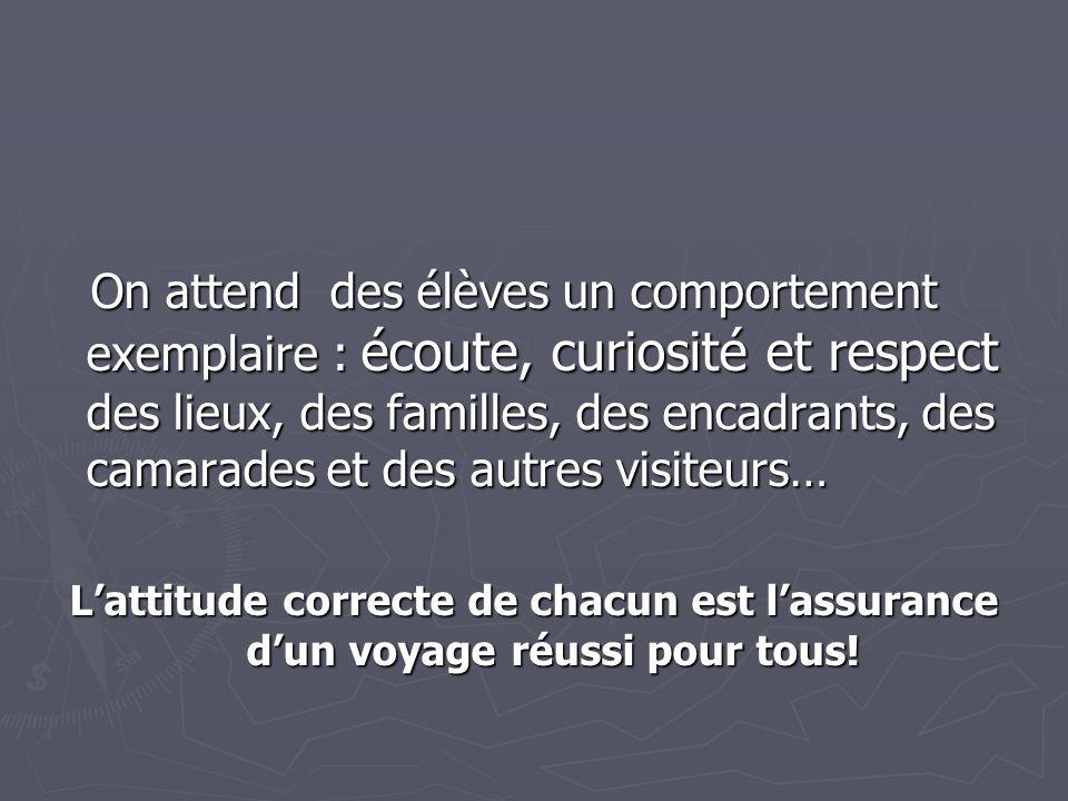 On attend des élèves un comportement exemplaire : écoute, curiosité et respect des lieux, des familles, des encadrants, des camarades et des autres visiteurs…