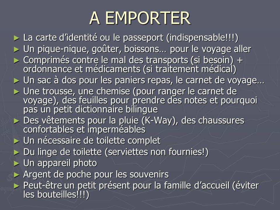A EMPORTER La carte d'identité ou le passeport (indispensable!!!)