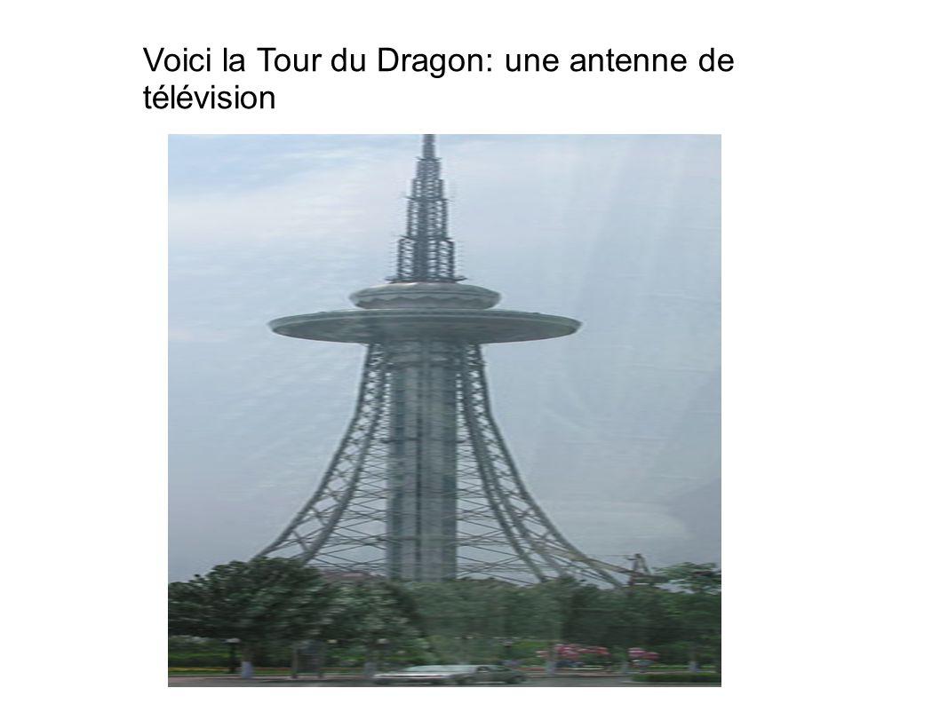 Voici la Tour du Dragon: une antenne de télévision