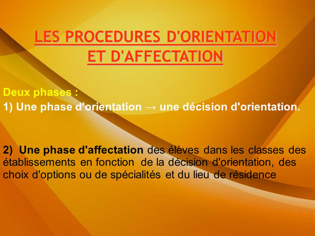 LES PROCEDURES D ORIENTATION ET D AFFECTATION