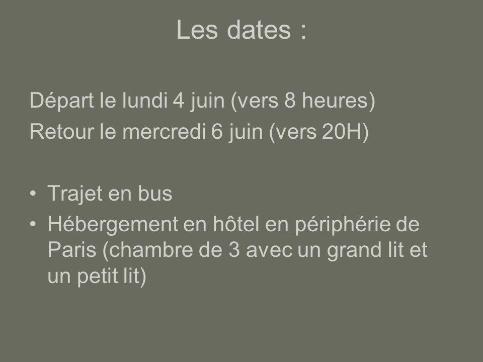 Les dates : Départ le lundi 4 juin (vers 8 heures)