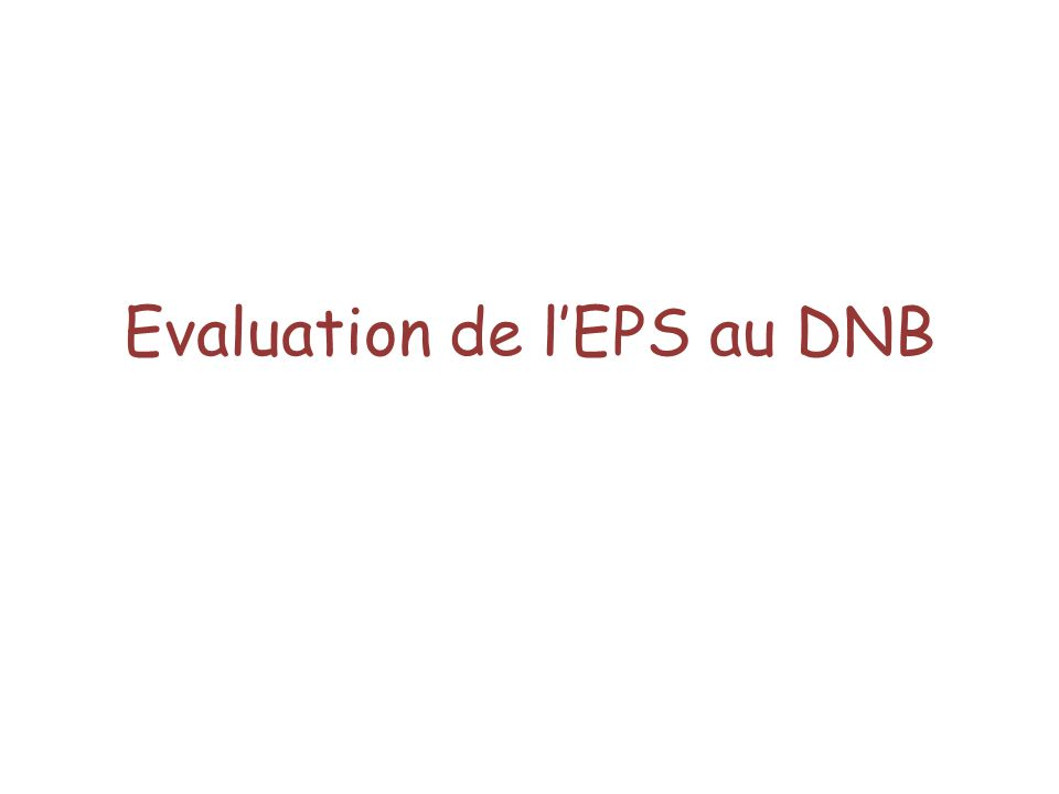 Evaluation de l'EPS au DNB