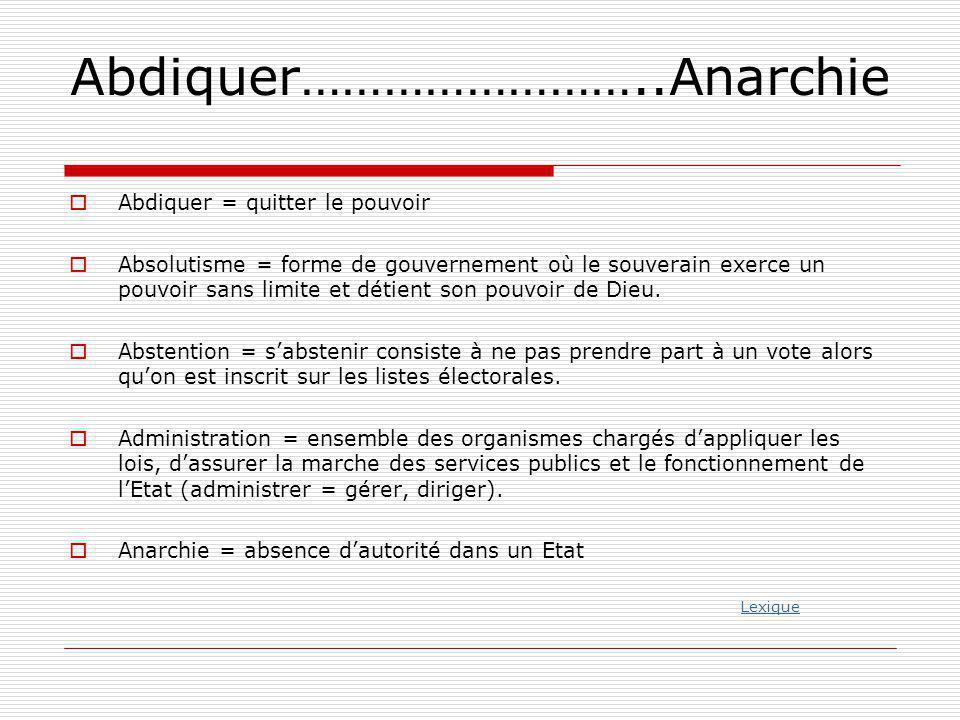 Abdiquer……………………..Anarchie