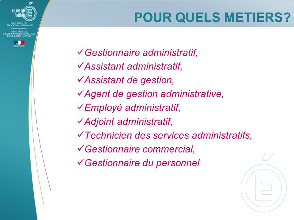 POUR QUELS METIERS Gestionnaire administratif,