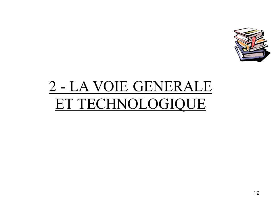 2 - LA VOIE GENERALE ET TECHNOLOGIQUE