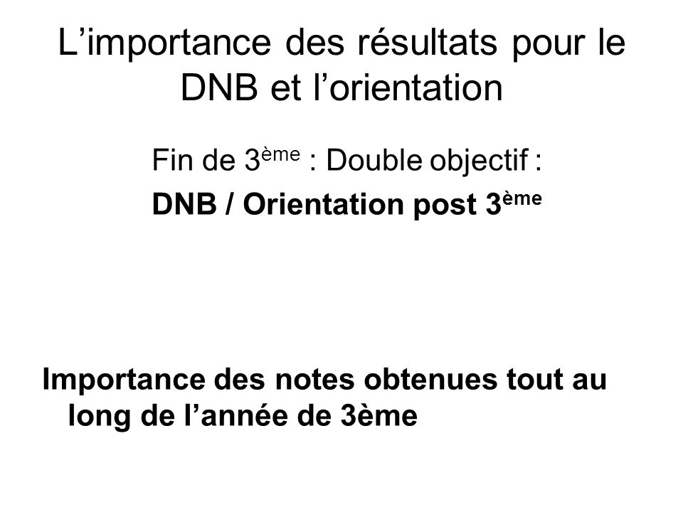L'importance des résultats pour le DNB et l'orientation