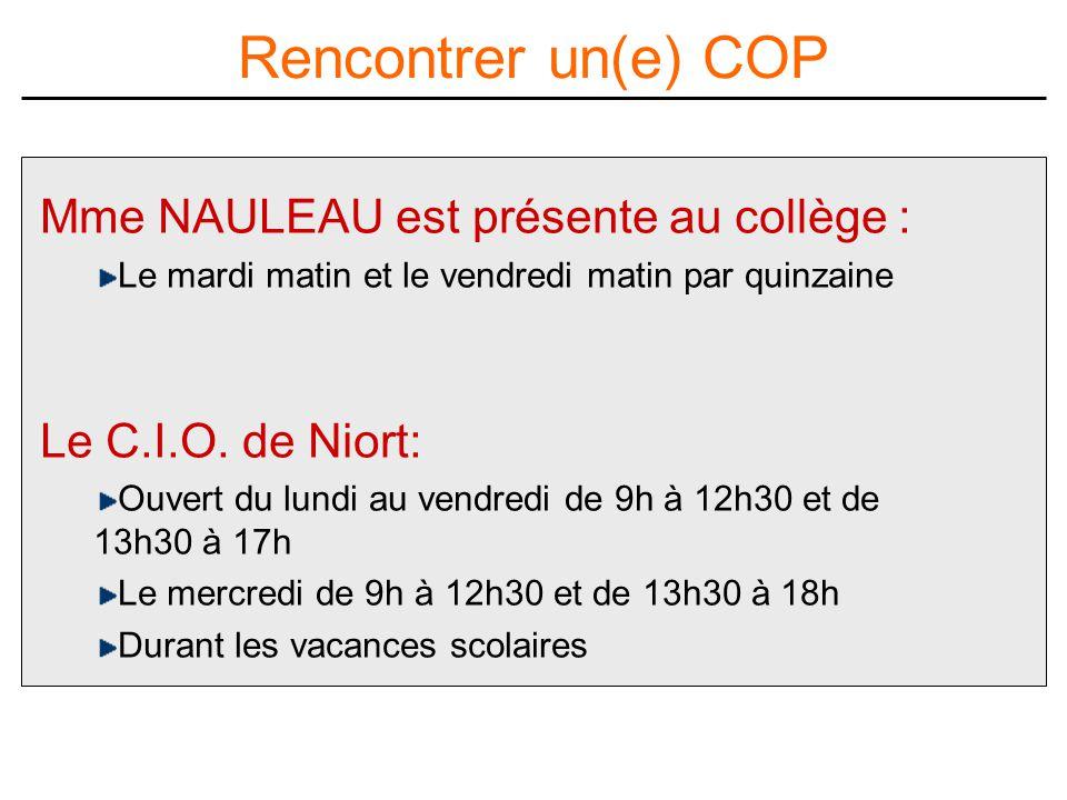 Rencontrer un(e) COP Mme NAULEAU est présente au collège :