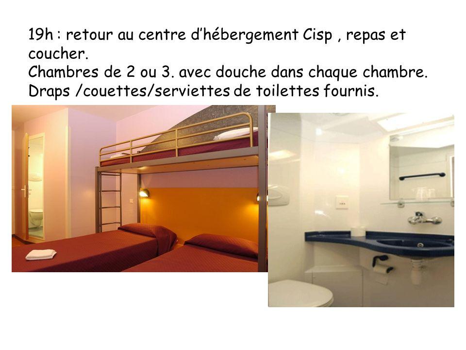 19h : retour au centre d'hébergement Cisp , repas et coucher.