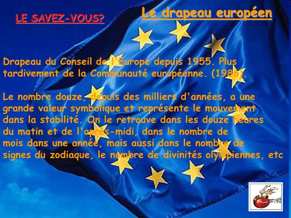 Le drapeau européen LE SAVEZ-VOUS LE SAVEZ-VOUS
