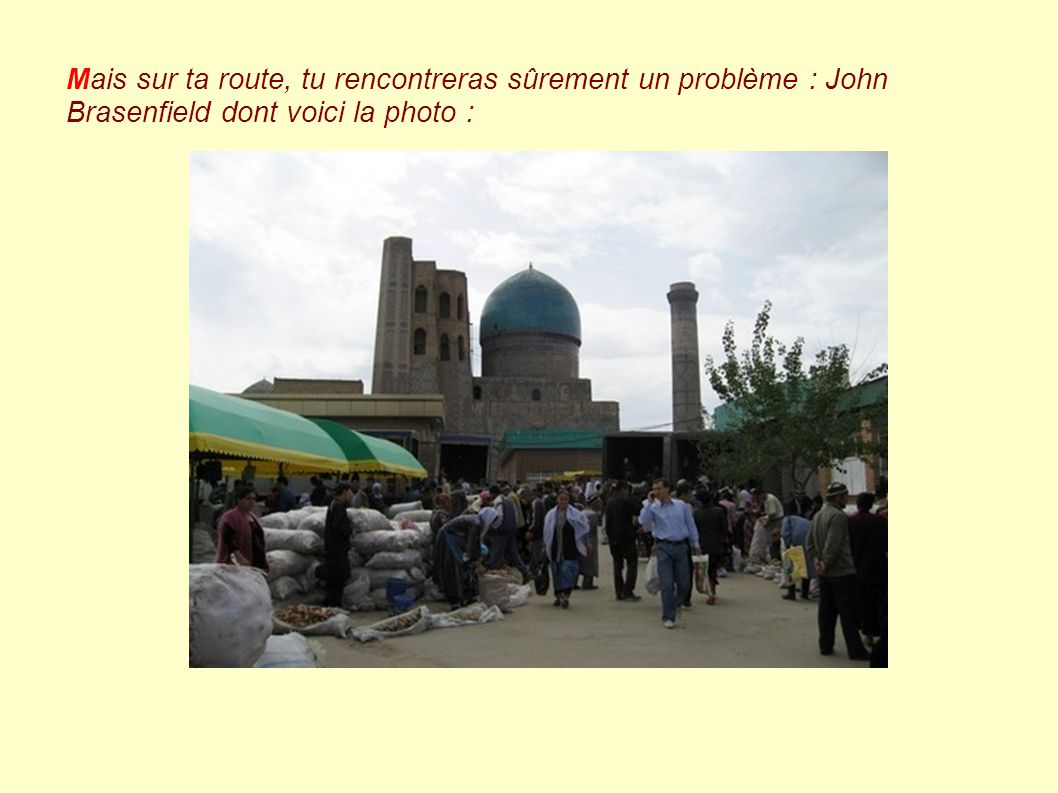 Mais sur ta route, tu rencontreras sûrement un problème : John Brasenfield dont voici la photo :
