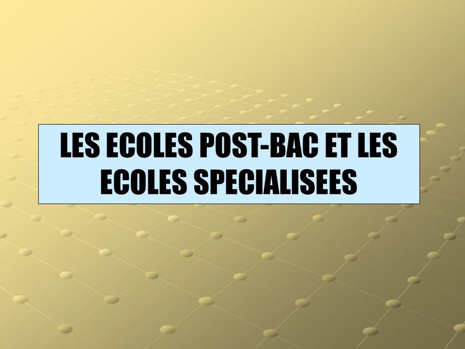 LES ECOLES POST-BAC ET LES ECOLES SPECIALISEES