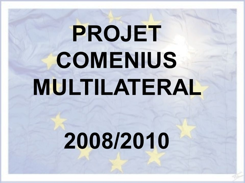PROJET COMENIUS MULTILATERAL